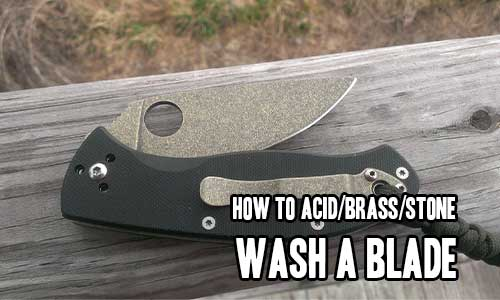 How To Acid/Brass/Stone Wash A Blade