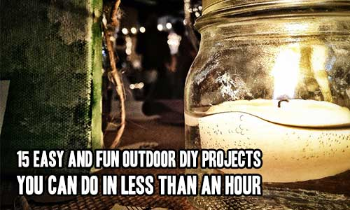 15 Easy And Fun Outdoor DIY Projects You Can Do In Less Than An Hour