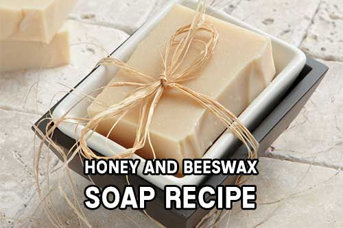 Honey and Beeswax Soap Recipe