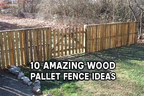 10 Amazing Wood Pallet Fence Ideas » iSeeiDoiMake