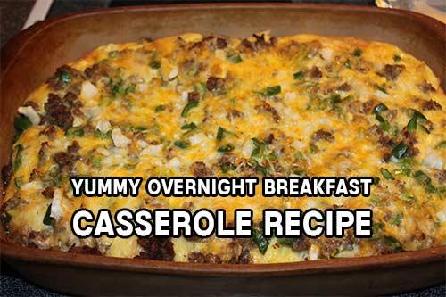 Yummy Overnight Breakfast Casserole Recipe