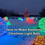 How to Make Awesome Christmas Light Balls