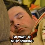 30 Ways to Stop Snoring