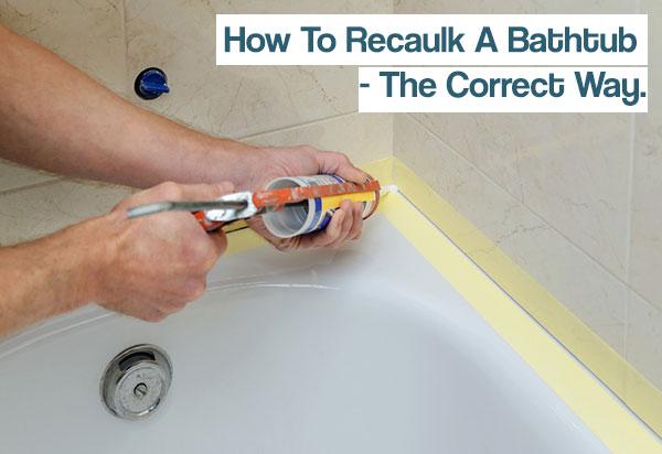 how to recaulk a bathtub iseeidoimake. Black Bedroom Furniture Sets. Home Design Ideas